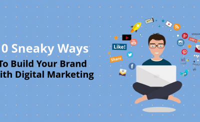 10 Sneaky Ways To Build Your Brand With Digital Marketing