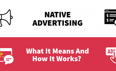 Native Advertising: What It Means And How It Works?